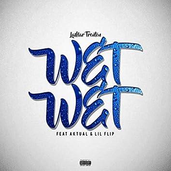 Wet, Wet (feat. Aktual & Lil' Flip)