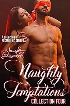 Naughty Temptations: Collection Four by [N.J. Walters, Berengaria Brown, Katherine Kingston, Nicole Austin]