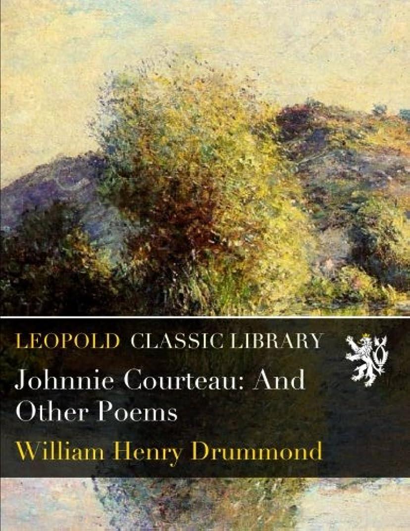 放射能気付く隙間Johnnie Courteau: And Other Poems