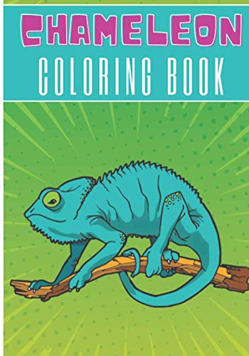 Chameleon Coloring Book: Coloring Book for Kids | Coloring Book with 30 Unique Pages to Color on Chameleons, Reptiles Pattern, Nature Art | Ideal for Creative Activity and Relaxation at Home.