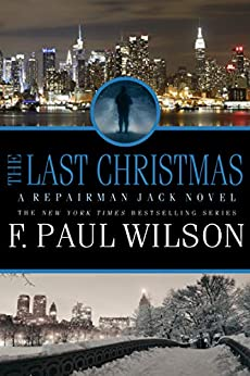 The Last Christmas: A Repairman Jack Novel (Repairman Jack Series Book 16) by [F. Paul Wilson]