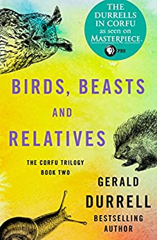 Birds, Beasts and Relatives (The Corfu Trilogy Book 2) by [Gerald Durrell]