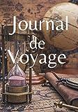 Journal de Voyage: Un voyage demande un grand sens de l'organisation. Cet intérieur, en plus de pouvoir y coller ses photos souvenirs et écrire ses ... idéal pour préparer son voyage en amont.