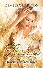 Appease: Princess and the Pea Retold (Romance a Medieval Fairytale)