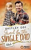 Saved by the Single Dad - Mitch von Whitley Cox