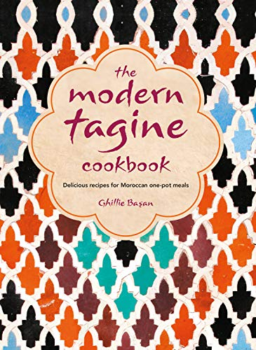The Modern Tagine Cookbook: Delicious recipes for Moroccan one-pot meals