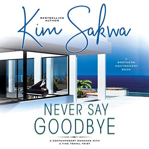 Never Say Goodbye Audiobook By Kim Sakwa cover art