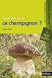 Quel est donc ce champignon ? - Guide nature