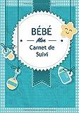 Bébé Mon Carnet De Suivi Bébé: Journal de bord, cahier de suivi maternel, pour bébé, nouveau né, nourrisson, suivi de l'alimentation de la santé du ... être | 183 pages  | format 17,78 x 25,4 cm