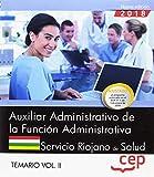 Auxiliar Administrativo de la Función Administrativa. Servicio Riojano de Salud (SERIS). Temario Vol. II.