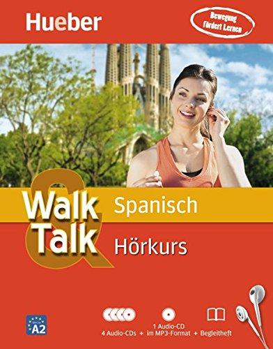 Walk & Talk Spanisch Hörkurs: 4 Audio-CDs + 1 MP3-CD + Begleitheft