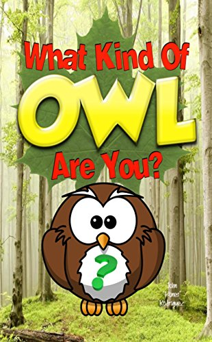 What Kind Of OWL Are You? (Who Do You Choose To Be? Book 2) (English Edition)
