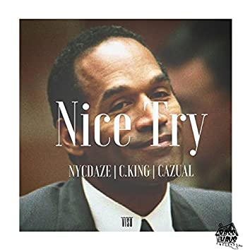Nice Try (feat. NYCDaze & Cazual)