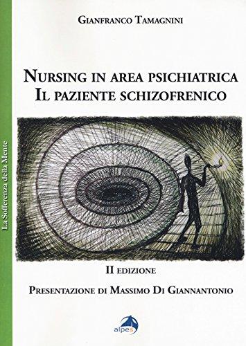 Nursing in area psichiatrica. Il paziente schizofrenico