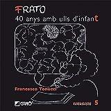 FRATO, 40 anys amb ulls d'infant: 005 (Micro-macro Referències)