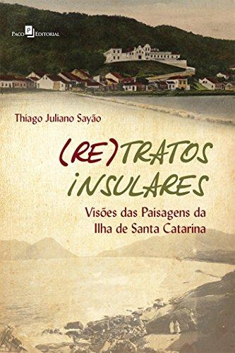 (re)tratos insulares: Visões das Paisagens da Ilha de Santa Catarina