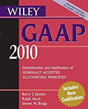 Wiley GAAP 2010: Interpretation and Application of Generally Accepted Accounting Principles (Wiley GAAP: Interpretation & Application of Generally Accepted Accounting Principles)