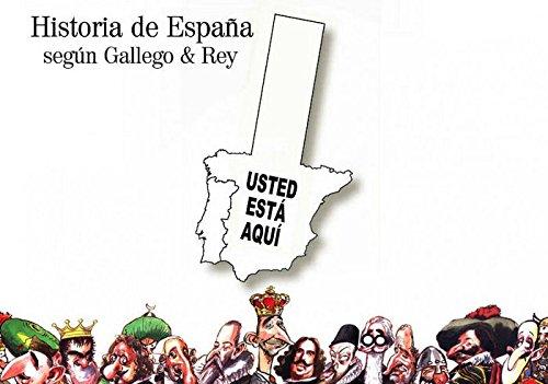 Historia de España según Gallego & Rey (Ilustrados)