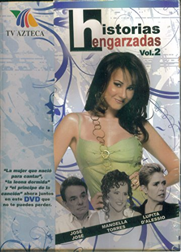 HISTORIAS ENGARZADAS ~LUPITA D'ALESSIO~MANOELLA TORRES~JOSE JOSE