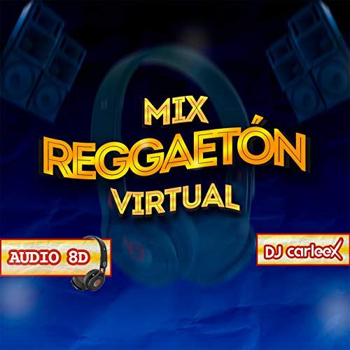 Mix Reggaetón Virtual (Audio 8d) [Explicit]