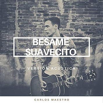 Bésame Suavecito (Versión Acústica)