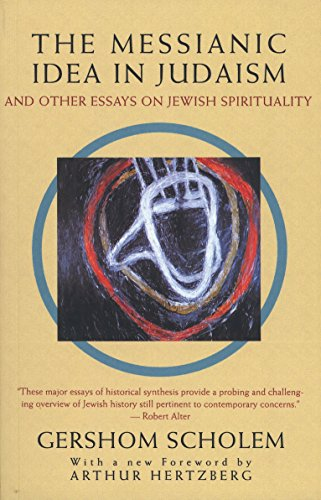 Compare Textbook Prices for The Messianic Idea in Judaism: And Other Essays on Jewish Spirituality Reprint Edition ISBN 9780805210439 by Scholem, Gershom