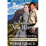 The Founding of New Haven: The Story of Celine Lowry and James Morton (Love and Tragedy on the Oregon Trail Book 1) (English Edition)