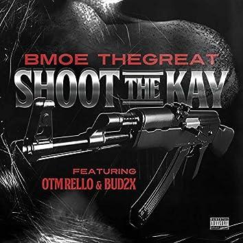 Shoot the Kay