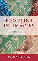 Frontier Intimacies: Ayoreo Women and the Sexual Economy of the Paraguayan Chaco