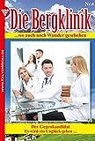 Die Bergklinik 4 – Arztroman: Der Gegenkandidat