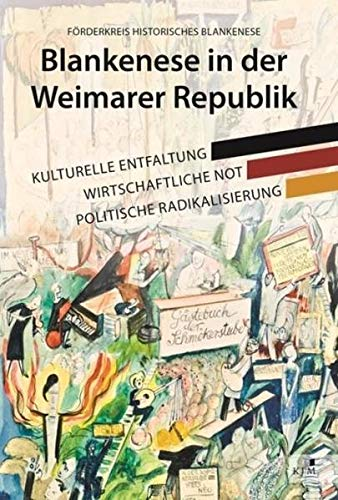 Blankenese in der Weimarer Republik: Kulturelle Entfaltung – Wirtschaftliche Not – Politische Radikalisierung (Edition Fischerhaus: Hg. von Klaas Jarchow)