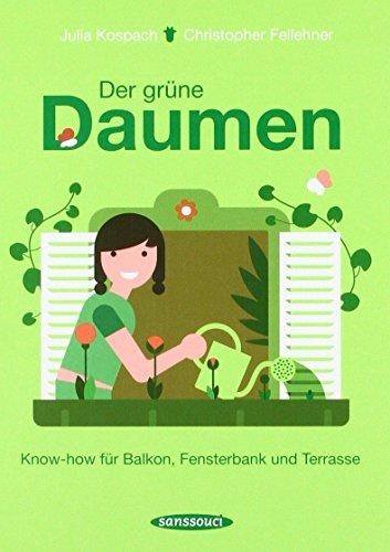 Der grüne Daumen: Know-how für Balkon, Fensterbank und Terrasse von Julia Kospach (3. März 2007) Taschenbuch
