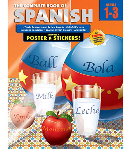 Carson Dellosa The Complete Book of Spanish Workbook—Spanish Learning for Kids Grades 1-3 With Spanish Alphabet, Vocabulary, Common Words With Glossary (352 pgs)