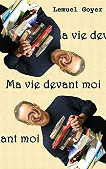 Ma vie devant moi (French Edition) by [Jean-Pierre Guillet]