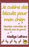 Je cuisine des biscuits pour mon chien (French Edition)