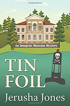 Tin Foil - Book #4 of the Imogene Museum Mystery