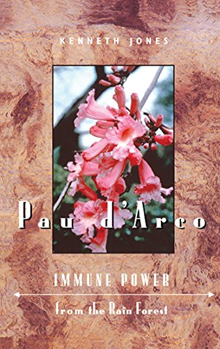 Pau d'Arco: Immune Power from the Rain Forest (English Edition)