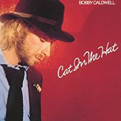 Bobby Caldwell / Cat In The Hat
