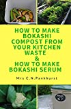 How to Make Bokashi Compost from Your Kitchen Waste & How to Make Bokashi Serum