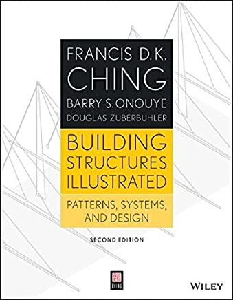 Building Structures Illustrated: Patterns, Systems, and Design by Francis D. K. Ching(2013-11-11)