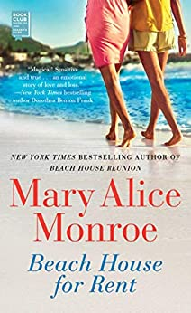 Beach House for Rent (The Beach House Book 4) by [Mary Alice Monroe]