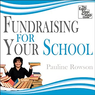 Fundraising for Your School                   By:                                                                                                                                 Pauline Rowson                           Length: 3 hrs     3 ratings     Overall 3.7