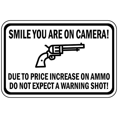 Señal de Advertencia Smile You Are On Camera Due to Price Increase On Ammo 12X16 Inches M0530 Señal de tráfico rótulo de establecimiento