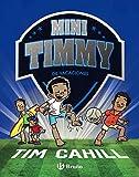 Mini Timmy - De vacaciones (Castellano - A PARTIR DE 6 AÑOS - PERSONAJES Y SERIES - Mini Timmy)