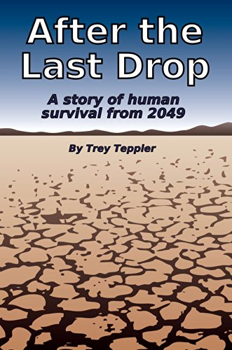 After the Last Drop: A story of human survival from 2049 (English Edition)