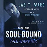 Soul Bound: The Warrior: Soul Bound Series, Book 1