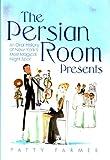 The Persian Room Presents