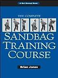The Complete Sandbag Training Course (English Edition)