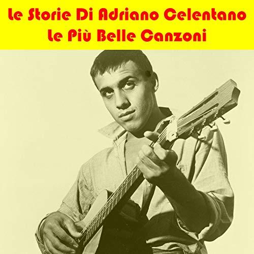 Le Storie Di Adriano (Le Piú Belle Canzoni)