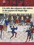 A la table des seigneurs, des moines et des paysans du Moyen Age - Ouest-France - 17/03/2009